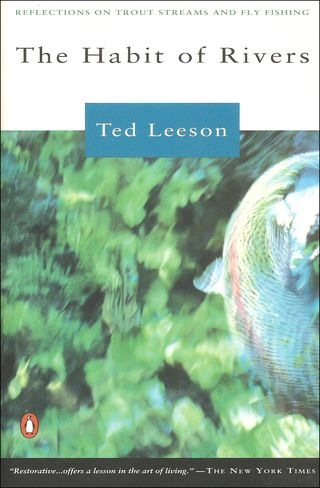 Ted Leeson Habit of Rivers