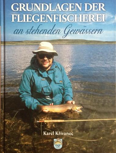 Krivanec - Grundlagen der Fliegenfischerei an stehenden Gewaessern