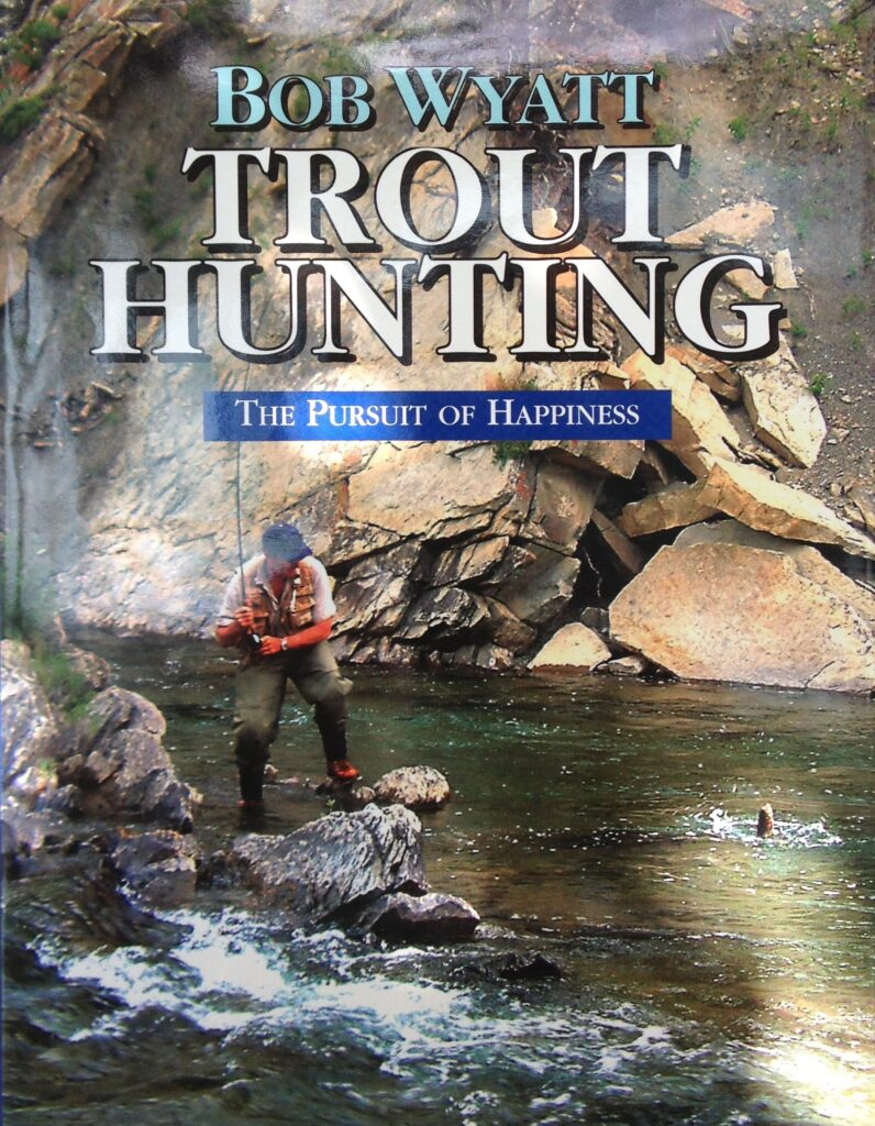 Bob_Wyatt_Trout_Hunting1